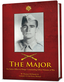 """The Major"" The Senior Officer in Charge: Commanding Fellow Prisoners of War by W. Thomas McDaniel, Jr."